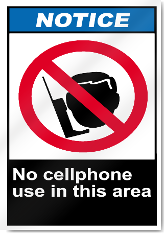 No Cell Phone Use In This Area Notice Signs