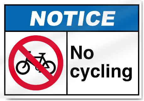 No Cycling Notice Signs