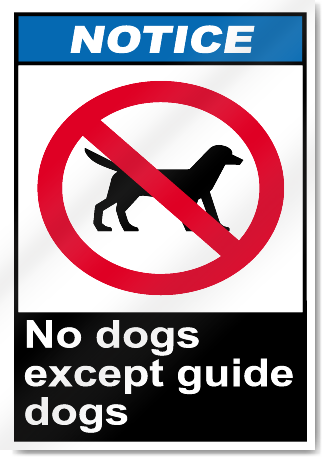No Dogs Except Guide Dogs Notice Signs Signstoyou Com