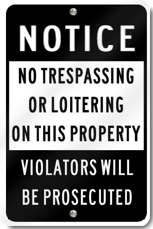 Notice No Trespassing Or Loitering On This Property Violators Will Be Prosecuted Sign