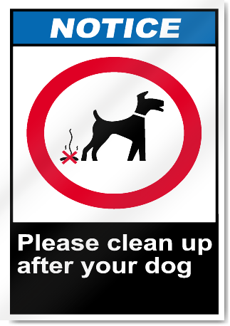 Please Clean Up After Your Dog Notice Signs Signstoyou Com