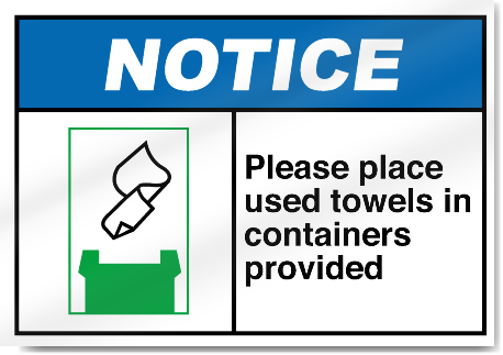 Please Place Used Towels In Containers Provided Notice Signs