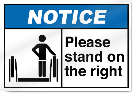 Please Stand On The Right Notice Signs