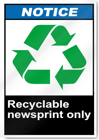 Recyclable Newsprint Only Notice Signs