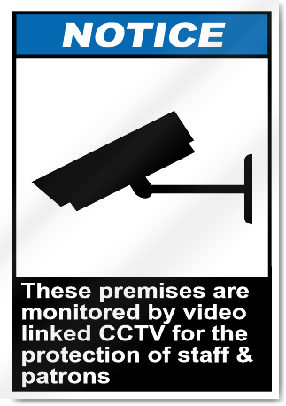 These Premises Are Monitored By Video Linked CCTV Notice Signs