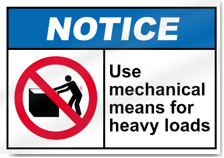 Use Mechanical Means For Heavy Loads Notice Signs