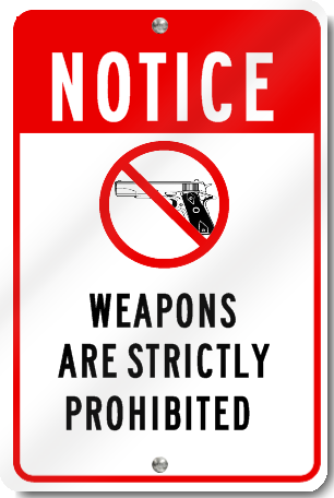 Notice Weapons Are Strictly Prohibited Sign