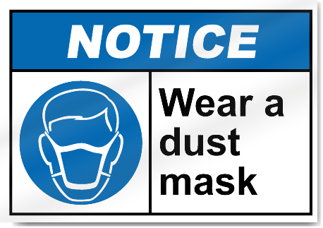 Wear A Dust Mask Notice Signs