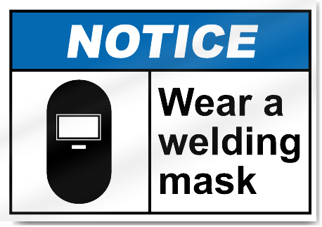 Wear A Welding Mask Notice Signs