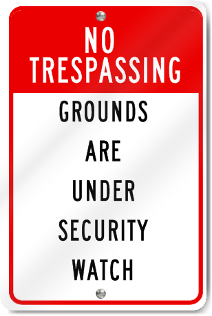 Grounds Are Under Security Watch Sign