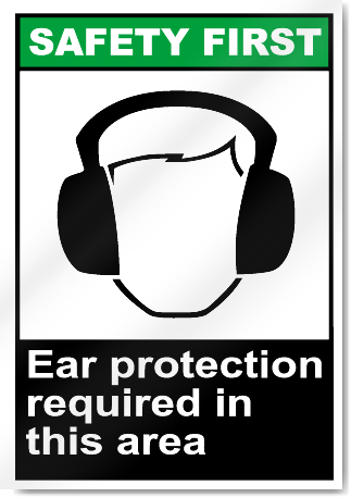 Ear Protection Required Safety First Signs