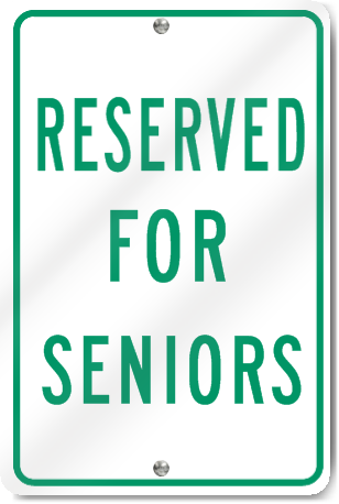 Reserved For Seniors (school) Sign