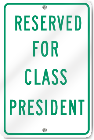 Reserved For Class President Sign