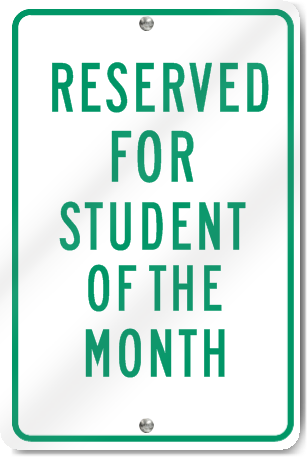 Reserved For Student Of The Month Sign