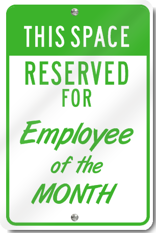 This Space Reserved For Employee Of The Month Sign