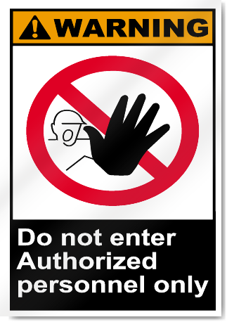 Do Not Enter Authorized Personnel Only Warning Signs