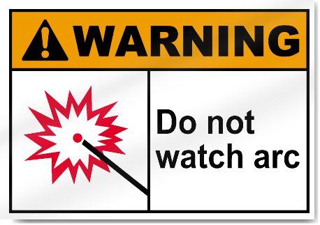 Do Not Watch Arc Warning Signs