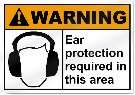 Ear Protection Required Warning Signs