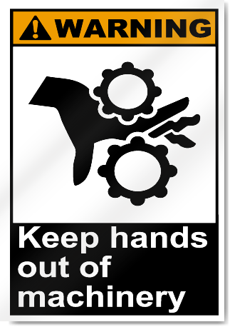 Keep Hands Out Of Machinery Warning Signs