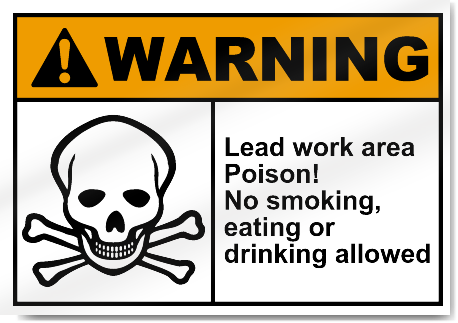 lead work area poison no smoking eating or drinking allowed warning