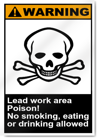 Lead Work Area Poison No Smoking Warning Signs