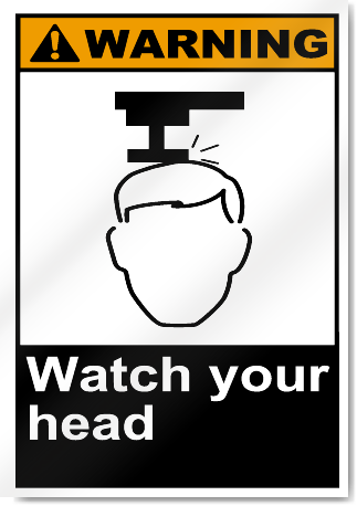 Watch Your Head Warning Signs