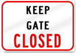 Keep Gate Closed Sign