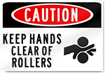 Caution Keep Hands Clear Of Rollers Sign