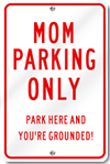 Mom Parking Only Park Here And You're Grounded Sign