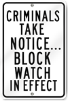 Criminals Take Notice Metal Sign