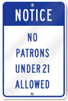 Notice No Patrons Under 21 Allowed Sign