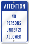 Attention No Persons Under 21 Allowed Sign