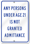 Any Persons Under Age 21 Is Not Granted Admittance Sign