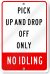 Pick Up And Drop Off Only No Idling Sign