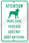 Attention Make Sure Dog Drop Anything Sign
