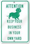 Attention Keep Your Business In Your Own Yard Sign
