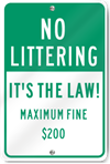 No Littering It's The Law Maximum Fine $200 Sign