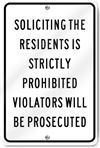 Soliciting The Residents Aluminum Sign