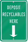 Deposit Recyclables Here (Arrow Down) Sign