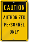 Caution Authorized Personnel Only Sign