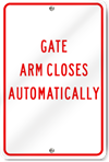 Gate Arm Closes Automatically Sign