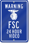Warning FSC 24 Hour Video (Graphic) Sign