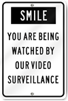Smile You Are Being Watched Sign