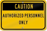 Horizontal Caution Authorized Personnel Only Sign
