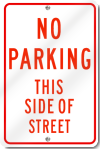 No Parking This Side of Street Sign in Red