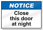 Close This Door At Night Notice Signs