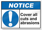 Cover All Cuts And Abrasions Notice Signs