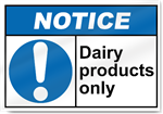 Dairy Products Only Notice Signs