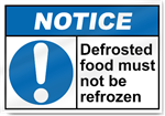 Defrosted Food Must Not Be Refrozen Notice Signs