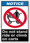 Do Not Stand Ride Or Climb On Carts Notice Signs